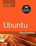 Ubuntu Unleashed by Andrew Hudson