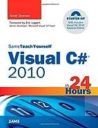 Sams Teach Yourself Visual C# 2010 in 24…