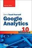 Miller, Michael: Sams Teach Yourself Google Analytics in 10 Minutes