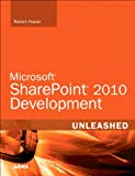 Foster, Robert: Microsoft SharePoint 2010 Development Unleashed