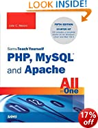 Sams Teach Yourself PHP, MySQL and Apache All in One (Sams Teach Yourself All in One)