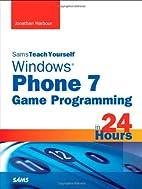 Sams Teach Yourself Windows Phone 7 Game…