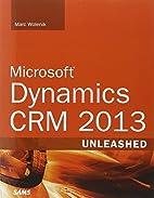 Microsoft Dynamics CRM 2013 Unleashed by…