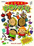 Laughlin: Puppet Power: Grades 1-4: Teacher Resource: Parent Resource