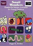 Small Wonders: Hands-On Science Activities…