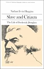 Slave and Citizen: The Life of Frederick…