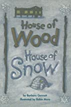 House of Wood, House of Snow by Scott…