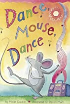 Dance, Mouse, Dance by Meish Goldish