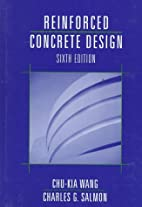 Reinforced Concrete Design by Chu-Kia Wang