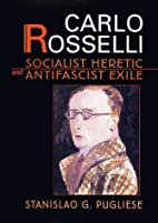 Carlo Rosselli: Socialist Heretic and…