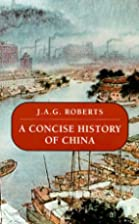 A Concise History of China by J. A. G.…