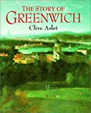 Aslet, Clive: The Story of Greenwich