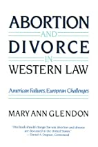 Abortion and Divorce in Western Law by Mary…