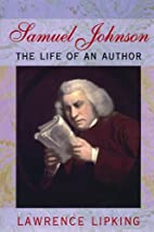 Samuel Johnson: The Life of an Author by…