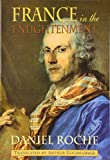 Roche, Daniel: France in the Enlightenment