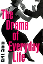 The Drama of Everyday Life by Karl Scheibe