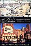 Kennedy, Lawrence W.: Boston: A Topographical History