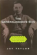 The Generalissimo's Son: Chiang…