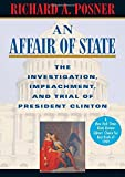 Posner, Richard A.: An Affair of State: The Investigation, Impeachment, and Trial of President Clinton