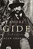 Sheridan, Alan: Andre Gide: A Life in the Present