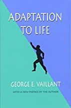 Adaptation to Life by George E. Vaillant