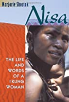 Nisa: The Life and Words of a !Kung Woman by…