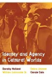 Holland, Dorothy: Identity and Agency in Cultural Worlds