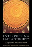 Grabar, Oleg: Interpreting Late Antiquity: Essays on the Postclassical World