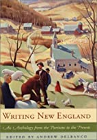 Writing New England by Andrew Delbanco