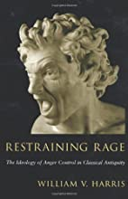 Restraining Rage: The Ideology of Anger…