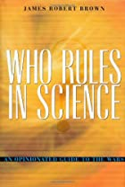 Who Rules in Science?: An Opinionated Guide…