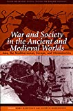 Raaflaub, Kurt A.: War and Society in the Ancient and Medieval Worlds: Asia, the Mediterranean, Europe, and Mesoamerica