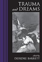Trauma and Dreams by Deirdre Barrett