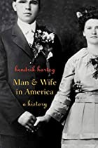 Man and Wife in America: A History by…