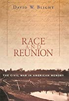 Race and Reunion: The Civil War in American…