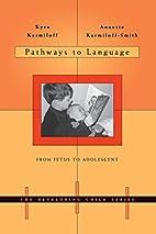 Pathways to Language: From Fetus to…
