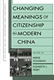 Perry, Elizabeth J.: Changing Meanings of Citizenship in Modern China