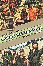 Inside the Cuban Revolution by Julia E.…