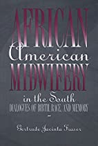 African American midwifery in the South :…
