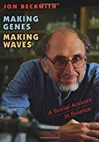 Making Genes, Making Waves: A Social…