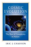 Chaisson, Eric: Cosmic Evolution: The Rise of Complexity in Nature