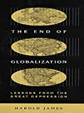 James, Harold: The End of Globalization: Lessons from the Great Depression