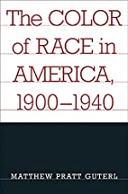 The Color of Race in America, 1900-1940 by…