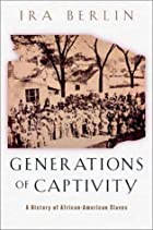 Generations of Captivity: A History of&hellip;