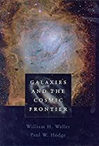 Galaxies and the Cosmic Frontier by William…