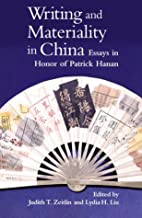 Writing and Materiality in China: Essays in…
