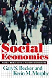 Gary S. Becker: Social Economics: Market Behavior in a Social Environment