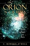 O&#39;Dell, C. Robert: The Orion Nebula: Where Stars Are Born