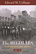 The Regulars: The American Army, 1898-1941…