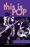 Weisbard, Eric: This Is Pop: In Search of the Elusive at Experience Music Project